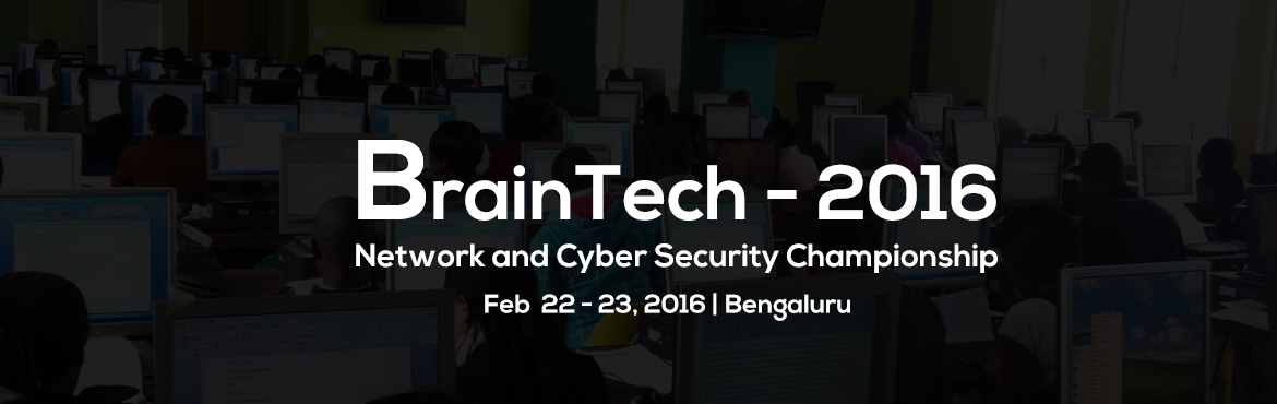 BrainTech Network and Cyber Security Championship at Sri Revana Siddeshwara Institute of Technology on 22nd and 23rd February 2016