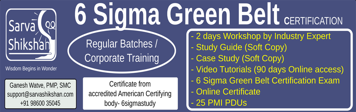 Book Online Tickets for 6 Sigma Green Belt Certification and Tra, Pune. Would you like to be a 6 Sigma Green Belt Certified? And get practical feel of Green Belt\\\'s Role?  Get the certificate from 6SigmaStudy - accredited American Certifying body for 6 Sigma Certifications Client List: IBM, SIEMENS, PEPSICO, MOTORO
