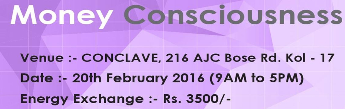 Book Online Tickets for Money Consciousness and Abundance, Kolkata.