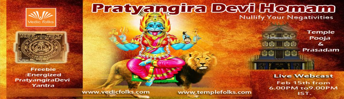 Book Online Tickets for Pratyangira Devi Homam on Masik Durgasht, Chennai. Pratyangira Devi Homam on Masik Durgashtami 2016 - Nullify Your Negativities  Live webcast on Feb 15th, 2016 @6.00PM – 9.00PM IST  Vedicfolks is performing Pratyangira Devi Homam on the special occasion of Masik Duragastami 2016. Pratyangara de