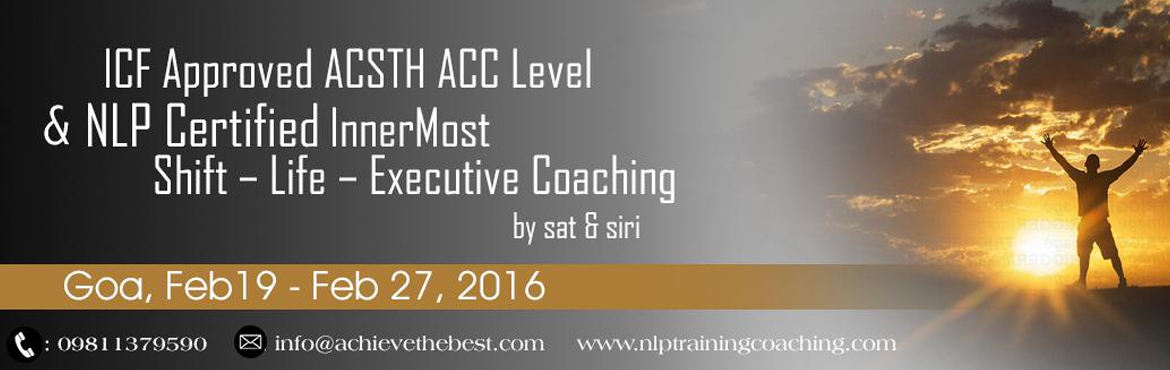 ICF Approved ACSTH ACC Level  NLP Certified Inner Most Shift  Life  Executive Coaching, Goa