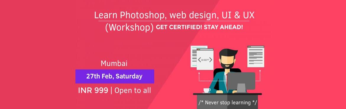 Learn Photoshop, web design, UI  UX (Workshop)