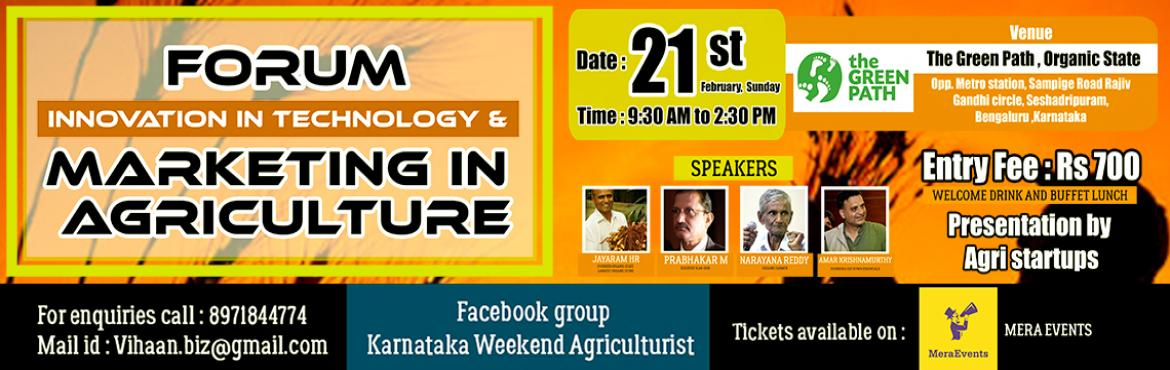 Book Online Tickets for Forum for Innovation in Technology and M, Bengaluru. Welcome to the future of farming where farmers, technology and industry connect. Listen, Meet and Network on Sunday 21st, The Best Agriculture Meet in Bengaluru . Please share this post , Help to make Agriculture as Nobel Profession Title : Forum for