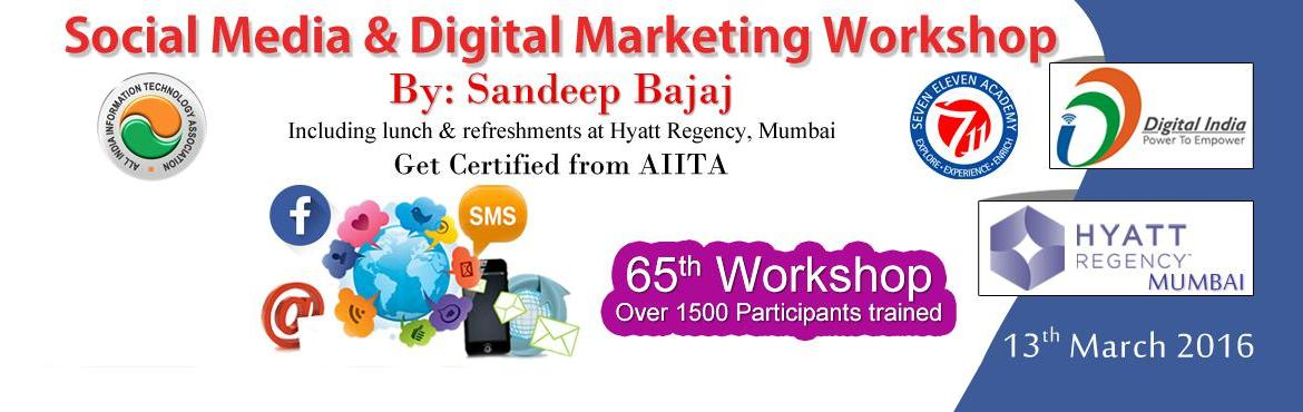 Book Online Tickets for Social Media  Digital Marketing Workshop, Mumbai. 1 Day Workshop on Social Media & Digital MarketingVenue: Hyatt Regency MumbaiDate: 13.03.2016Timings: 9:00 AM - 5:00 PMCertificate from All India IT Association (Work related to Ministry of IT, Govt. of India)Brochure Download - http://bit.l
