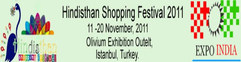 "Book Online Tickets for Hindisthan Shopping Festival (HSF), NewDelhi. Hindisthan Shopping Festival (HSF-2011) organized and conceptualized by Expo India; will provide an excellent opportunity to promote ""BRAND INDIA"" in Turkey and t showcase different consumer products to the end user consumer, retail store"