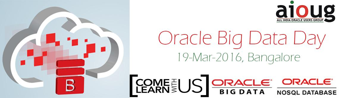 Book Online Tickets for Oracle Big Data Day - Bangalore, Bengaluru. Oracle Big Data Day - Bangalore     Time   Session Title     9 to 9.30 AM   Registration     9:30  to 10 AM   AIOUG Updates – Sai Janakiram     10 to 11 AM   Oracle Big Data Overview - Hariharaputhran V     11 to 11:15 AM   Tea/Coffee/Netw
