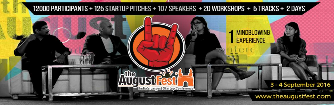 Book Online Tickets for The August Fest - 2016, Hyderabad.   The August Festis now into it\'s 4th Edition and is one of the Largest Startup Conferences that Celebrates Arts and Entrepreneurship in Asia ! Last year we hosted 4200 amazing people from 40 cities and 10 countries. This year we are exp