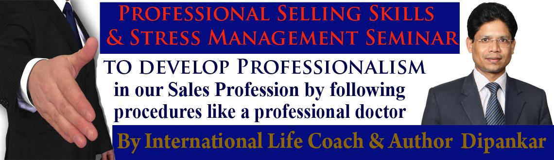 Book Online Tickets for Professional Selling Skills  Stress Mana, Hyderabad. Sales force is the heart beat of any organisation. Fear of rejection is the biggest obstacle in the success of our sales career. It holds back us from seeing more and better prospect, and translating those calls into more and better sales t