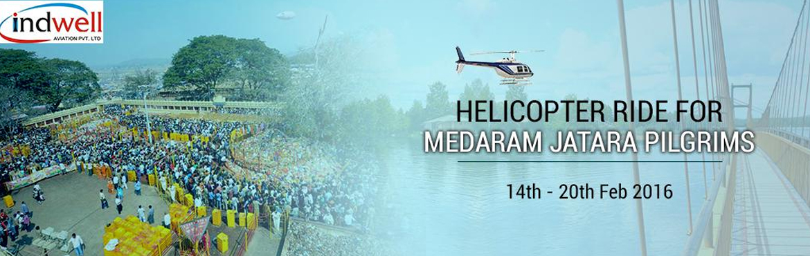 Book Online Tickets for Helicopetr Ride for Medaram Jatara Pilgr, Hyderabad. Helicopter Service for Medaram Pilgrims Indwell Aviation Pvt Ltd arranging helicopter facility for Pilgrims visiting Medaram Sammakka Saramma Jatara in co-ordination with Ministry of Tourism, Ministry of Endowment and Aviation Corporation. Helicopter