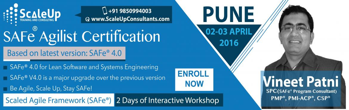 Become SAFe (Scaled Agile Framework) Agilist Certified. Attend 2-days interactive workshop on 2-3 April 2016 in Pune. Facilitated by: VINEET PATNI