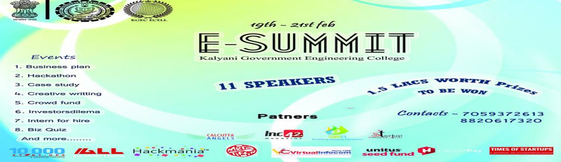 Book Online Tickets for Esummit Copy Copy, Kalyani. KALYANI GOVT. ENGINEERING COLLEGE ENTREPRENEURSHIP CELL PRESENTS E-SUMMIT 2016 AT KALYANI GOVT. ENGINEERING COLLEGE CAMPUS FROM 19TH FEBRUARY TO 21TH  FEBRUARY . SEVERAL RENOWED GUEST SPEAKERS LIKE MR. ANGSUMAN BHATTACHARYA OF SIBIA ANALYTICS,MR
