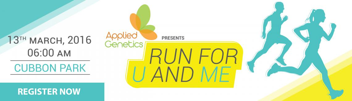 Book Online Tickets for RunForUAndMe - RFUM2016, Bengaluru. Applied Genetics, India\'s largest genetic testing services company offers products that enable both men and women to discover a new healthier life through science of genetics.  Applied Genetics is organizing its first edition of RunForUAndMe (#