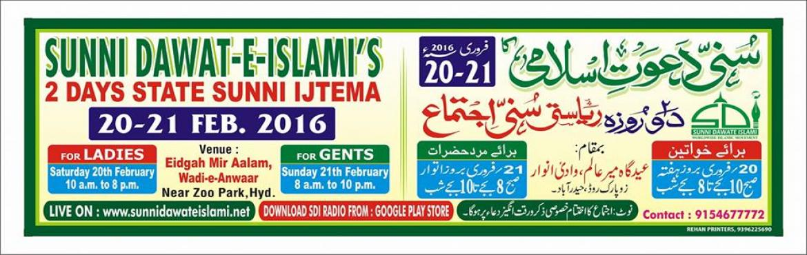 Book Online Tickets for 2 Days , State Sunni Ijtema , Hyderabad. State biggest 2 Days Sunni Ijtema on 20 and 21 February 2016, At Eid gah Mir Alam, Tadbun, Bahadurpura Road,  Hyderabad. Contact for more details : 9154677772