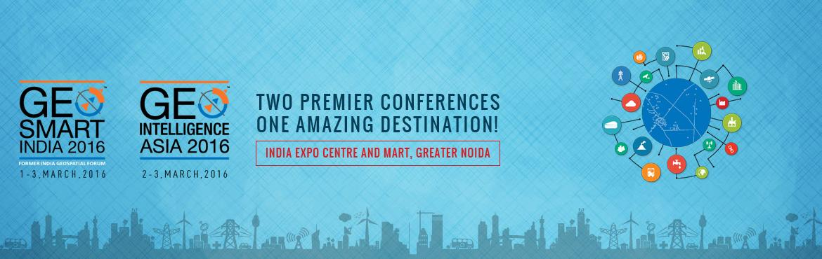 Book Online Tickets for GeoSmart India 2016 Conference, Noida. Geospatial Media & Communications is gearing up to bring out South Asia\'s two premier geospatial conferences (GeoSmart India 2016 & GeoIntelligence Asia) under one roof. Both the events will be held at India Expo Centre and Mart, Greater Noi