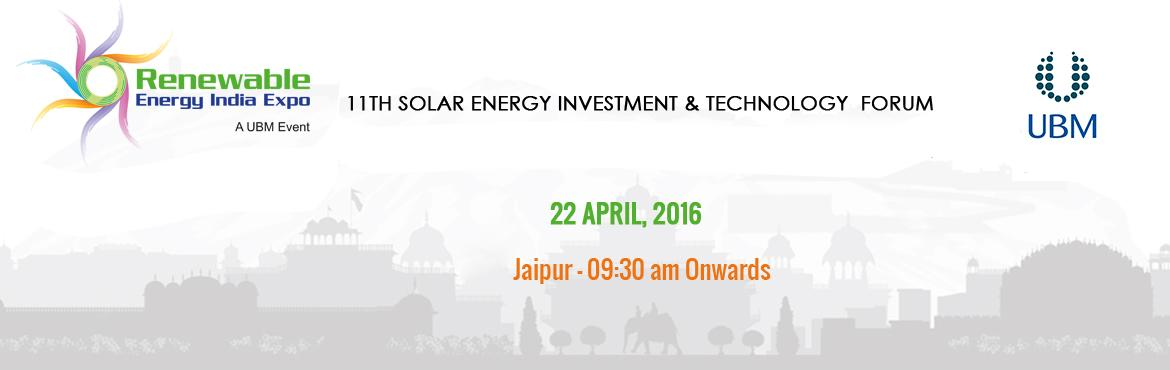 Book Online Tickets for 11th Solar Energy Investment and  Techno, Jaipur.  11th Solar Energy Investment and  Technology Forum   Rajasthan shines on the solar map of India with 300-330 clear sunny days comparable to deserts of California, Nevada, Colorado and Arizona. Within the state the districts such as Ba