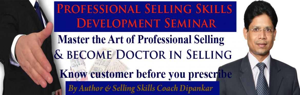 Book Online Tickets for PROFESSIONAL SELLING SKILLS Development , Hyderabad. PROFESSIONAL SELLING SKILLS Development Seminar at 10am - 5:30pm to master the art of selling as a professional sales person to increase your sales revenue and your income. A professional sales person is committed to his profession. A professional sa