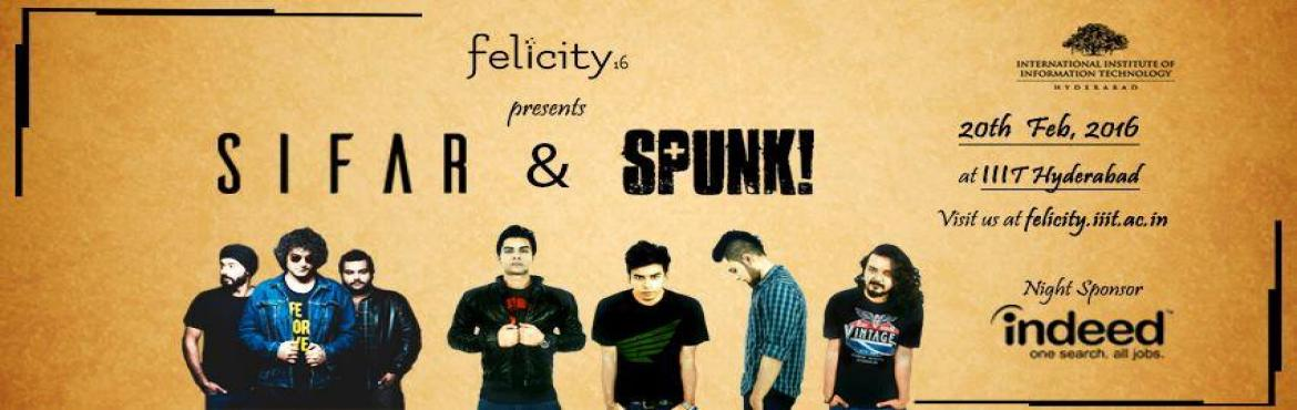 Book Online Tickets for Pronite | Felicity,16, Hyderabad. To continue the fire set ablaze by the talented students of IIIT-H in the Inaugurals, the second night of Felicity '16, in association with Indeed, brings to you the rocking tunes of Sifar and the Bollywood rhythms with a tadka of SPU
