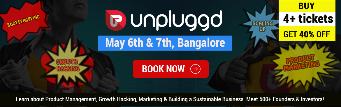 Book Online Tickets for Unpluggd 2016: The Biggest Tech and Star, Bengaluru. India's Biggest Startup Conference is Here!In the 13 th edition of Unpluggd we aim to Create more Startup Superheroes.Day 1(may 6th):We bring to you great insights by founders and product geeks. Talks range from scaling up (without sp