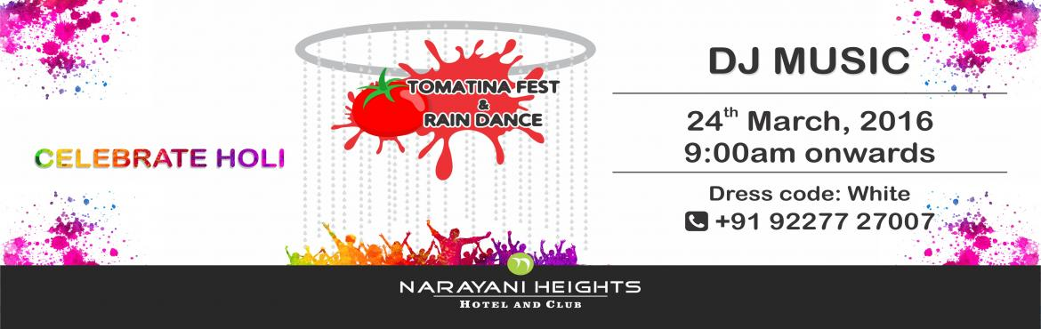 Book Online Tickets for Celebrate holi with Tomatina Fest and ra, Gandhinaga. Splash with colours!!!!!!!!!!!!!!! Narayani Heights organises Tomatina Fest & rain dance on holi.Gear up your festive mood and enjoy wih us. Theme : White. To know more buzz:9227727007