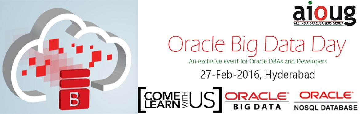Book Online Tickets for Oracle Big Data Day - Hyderabad, Hyderabad. Oracle Big Data Day - Hyderabad     Time     Session Title     9 to 9.30 AM     Registration     9:30 to 9.45 AM     AIOUG Hyderabad Chapter Updates –Ramam / Mukesh     9.45 to 11.15 AM     Big Data Overview & Hadoo