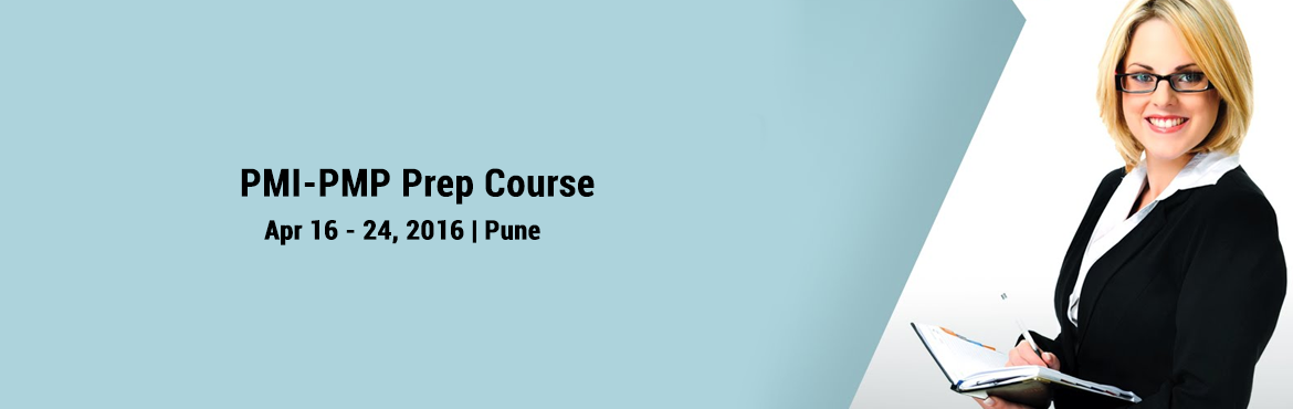 PMI-PMP Prep Course in Pune on April 16th, 2016