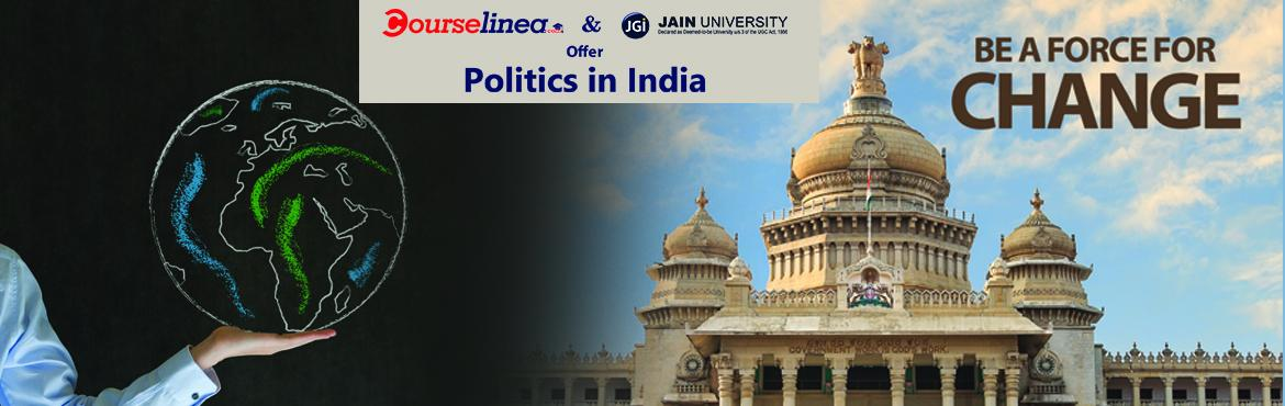 "Book Online Tickets for Be A Force For Change, Bengaluru. Courselinea has introduced its first innovative offline course ""Politics In India"" initiated by the great political scientist and Pro vice-chancellor(Jain University) Dr.Sandeep Shastri.  Brief information about the course: \"