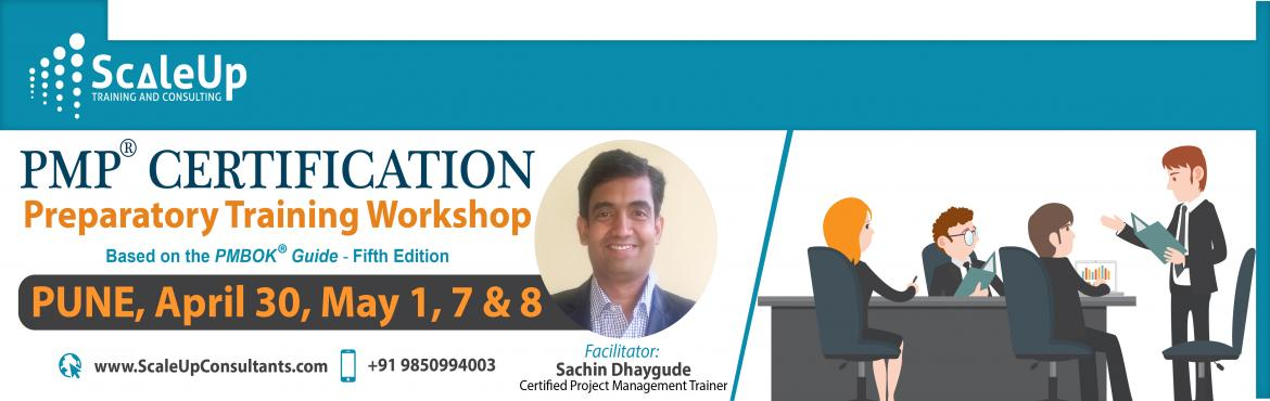 Become a certified PMP today. Enroll for PMP certification training by ScaleUp Consultants, in Pune on 30 Apr, 1, 7, 8 May 2016.