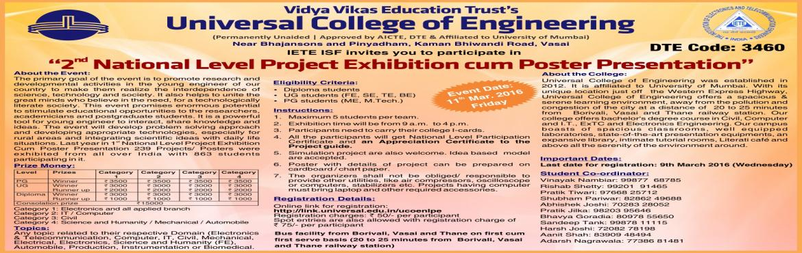 Book Online Tickets for 2nd National Level Project Exhibition cu, Thane. The primary goal of the event is to promote research and developmental activities in the young engineer of our country to makethem realize the interdependence of science, technology and society. It also helps to unite the great minds who believe in t