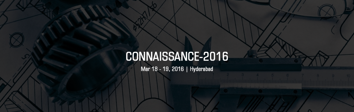 Book Online Tickets for CONNAISSANCE-2016, Hyderabad. CONNAISSANCE- Xplore the genius within is the annual tech fest organized by students of Mechanical Engineering Department in collaboration with Mechanical Engineering Association, JNTUH college of Engineering. The underlying philosophy of Connaissanc
