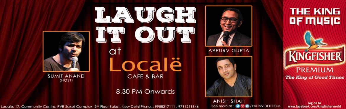 Book Online Tickets for Laugh It Out, NewDelhi. Standup for comedy at Locale, Saket: Take a Mid-Week break with some of the best Stand-up comedians at Locale, Saket. The laughter session starts at 8:30 Pm, sharp. Be there to Laugh it out with :#SumitAnand#AppurvGupta#AnishShah