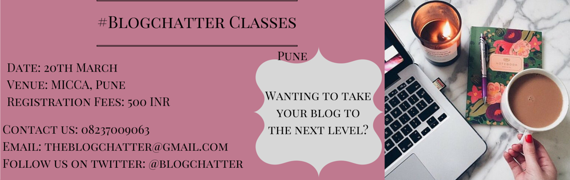 Book Online Tickets for Blogchatter Classes Pune, Pune. Wondering how to take your blog to the next level?    Blogchatter brings to you #Blogchatter classes. A two hour workshop to get up close and personal with your favorite twangout and talk blogging like you mean business.   Topics that