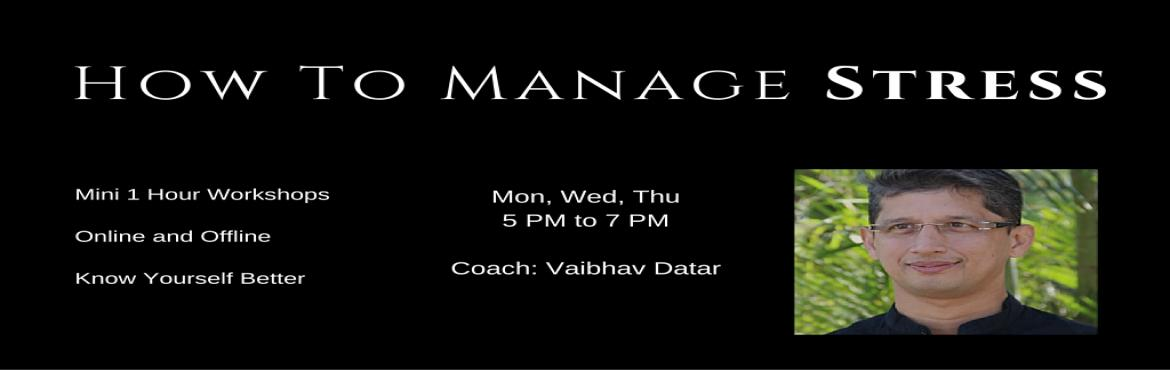 Book Online Tickets for How To Manage Stress, Easily (Mini 1 hou, Mumbai.  Do you feel emotionally stressed at all times? Are you facing hard time in relationships (with partner, boss, family, customer) Do you want to effectively deal with daily challenges?     All these problems arise because we have been never