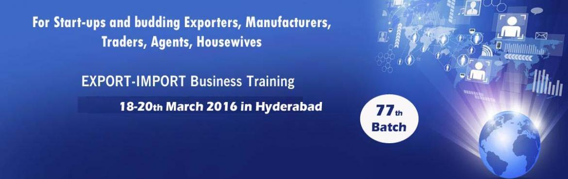 EXPORT-IMPORT Business Training in HYD from 18 -20 Mar 2016