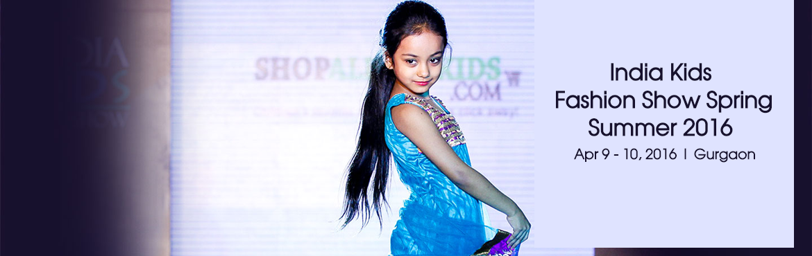 India Kids Fashion Show Spring- Summer 2016, Gurgaon