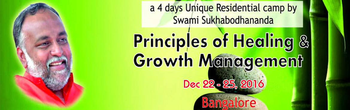 Book Online Tickets for Principles of Healing and  Growth Manage, Bengaluru. Principles of Healing and Growth Managment based on Principles of inner growth ,drawing models from Indian Heritage especially Vedas etc.