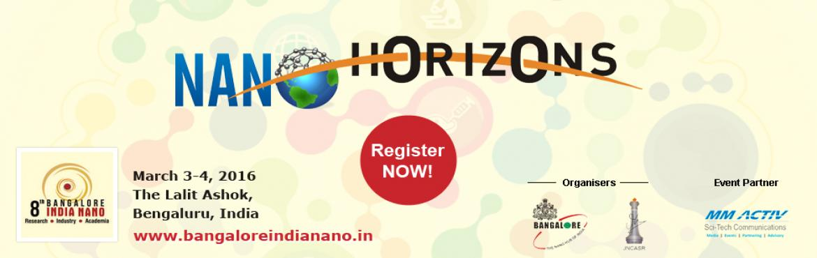 Book Online Tickets for Bangalore INDIA NANO 2016, Bengaluru. Bangalore INDIA NANO will discuss a range of issues pertaining to Research, Technology Development, Skills Requirement, Institutions Involved, Risks Issues, Regulatory & Governance Structure, Investment and Collaborations between R&D, Academi