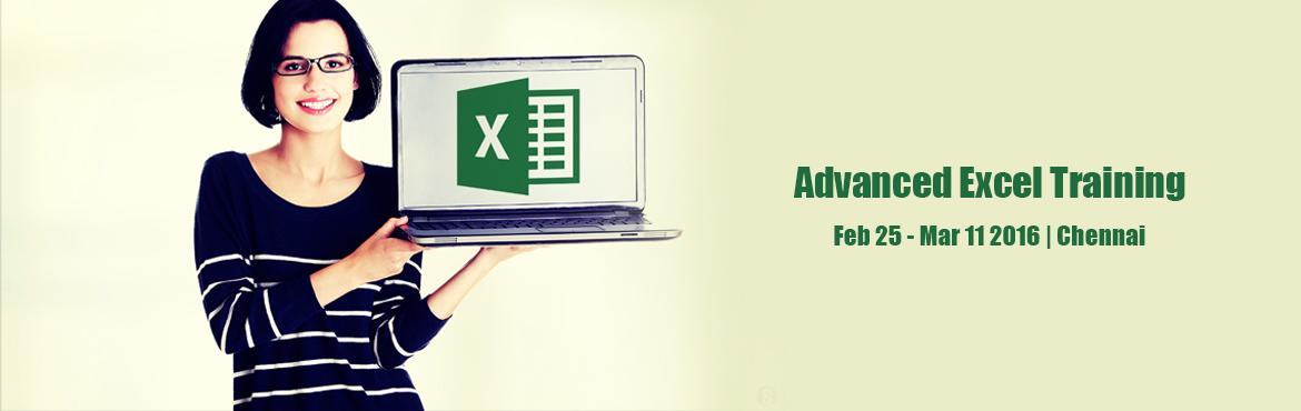 Book Online Tickets for Advanced Excel Training for Working Prof, Chennai. Dear Professionals, We are conducting Exclusive training on Advanced Excel for Corporate Professionals, Executives, Working Staff & Any Graduate with Basic Excel Knowledge can attend this program.  Training Date:12th & 13th March 2016 &