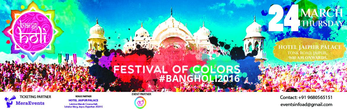 Bang Holi - A Colourful Bash