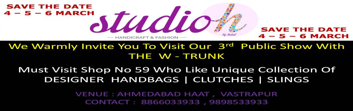 Book Online Tickets for STUDIO - H     3rd Public Event, Ahmedabad. Get ready to explore some amazing range of designerHANDBAGS | SLINGS | CLUTCHES Meet Us @ Studio h @ Shop no. 59. @ The W-TrunkCONTACT :-9898533933,8866233933