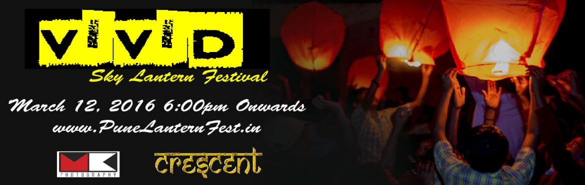Book Online Tickets for Vivid Pune Lantern Festival , Pune. We bring to you for the first time in PUNE, The SKY LANTERN FESTIVAL.   How could Punites be an exception to experience the most joyfull festival? So come and get mesmerized by thousands of Lanterns that go flying high in the SKY The evening beg
