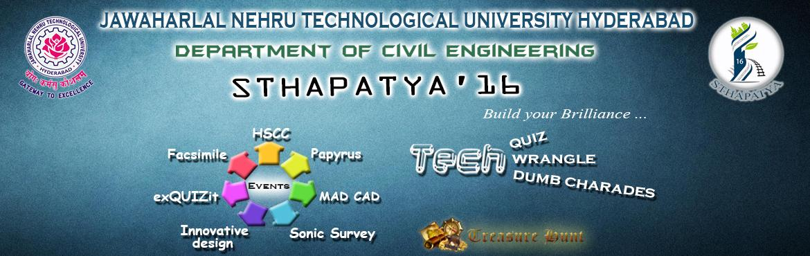 Book Online Tickets for STHAPATYA-2016, Hyderabad. www.sthapatya-jntuh.com STHAPATYA is a National Level Technical Fest hosted by The Civil Engineering Department of JNTU College Of Engineering Hyderabad