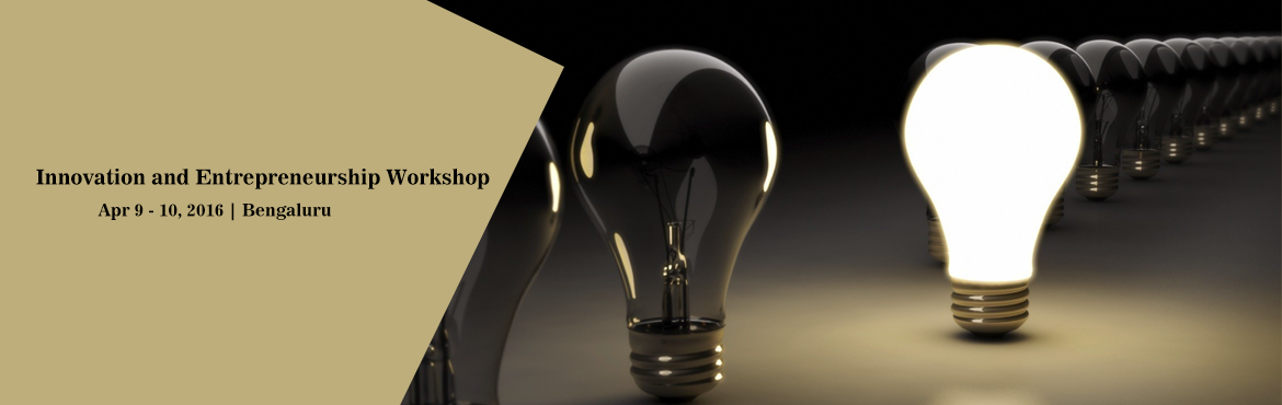 Book Online Tickets for Innovation and Entrepreneurship Workshop, Bengaluru. Innovation = Idea + Execution   Yes ideas are good, but they are not enough. If you work for a company then you must know that a company is someone\'s idea executed by him. The idea can be executed by a single person like Jeff Bezos of Amaz