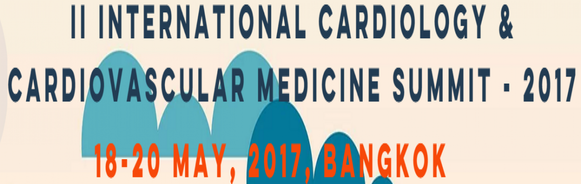 International Cardiology and Cardiovascular Medicine Summit-2017