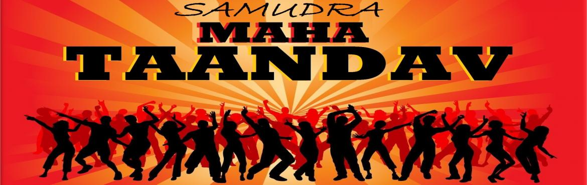 Book Online Tickets for Samudra Maha Taandav, Verna. Samudra Maha Taandav is a gettogether organised by Samudra Team for the members and families.
