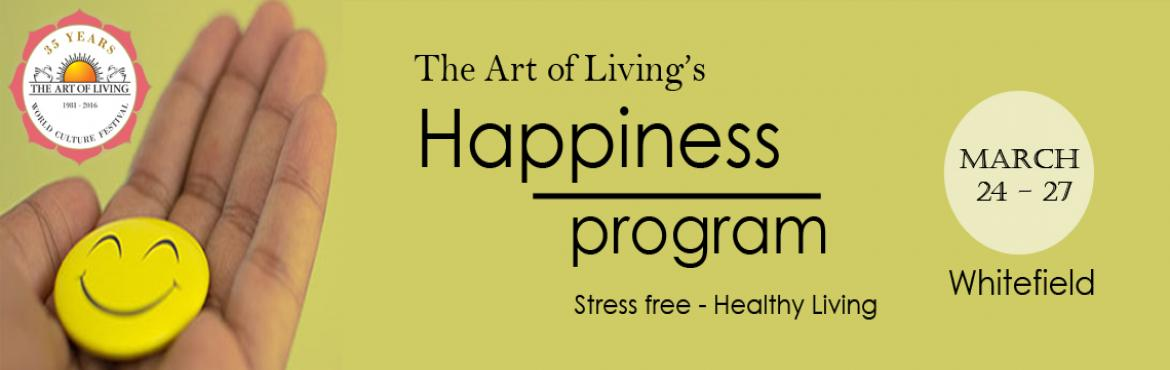The Art Of Living Happiness Program 24-27Mar2016