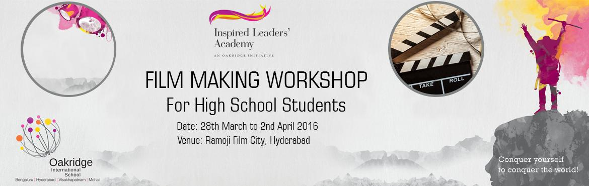 Book Online Tickets for Film Making Workshop For High School Stu, Hyderabad. Film Making Workshop by Ramoji Film City  Oakridge International School announces a 6-day, 5-night Residential Film Making Workshop.   Date: 28th March to 2nd April 2016   Accomodationand Food:  Triple sharing acco in AC room