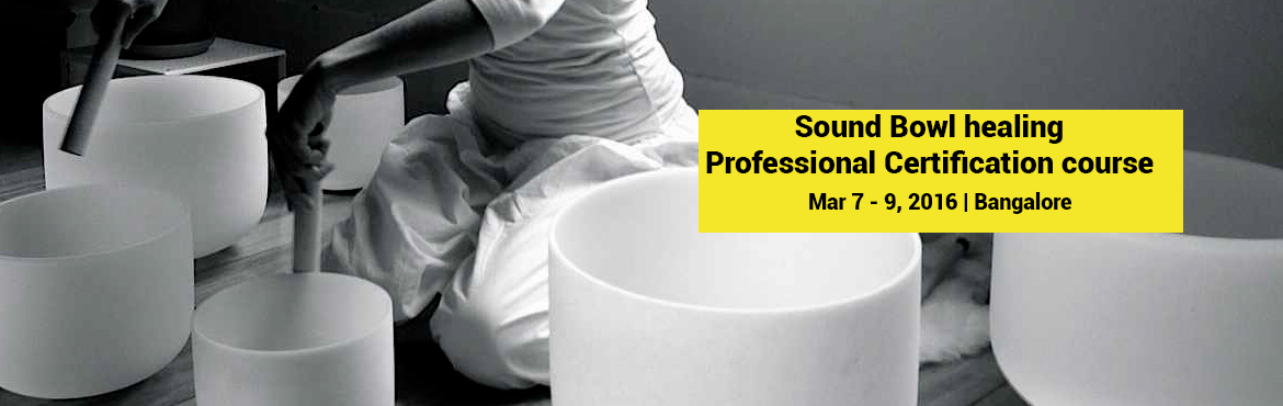 Sound Bowl healing - Professional Certification course