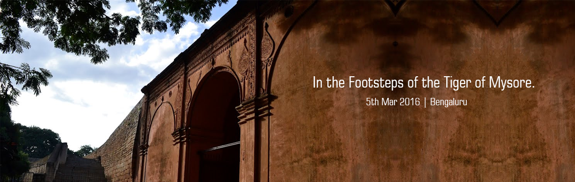 Book Online Tickets for In the Footsteps of the Tiger of Mysore., Bengaluru. A heritage walk that takes one to explore the numerous monuments associated with Tipu Sultan in the old parts of Bengaluru.Join us, as we take you in the footsteps of the famous \
