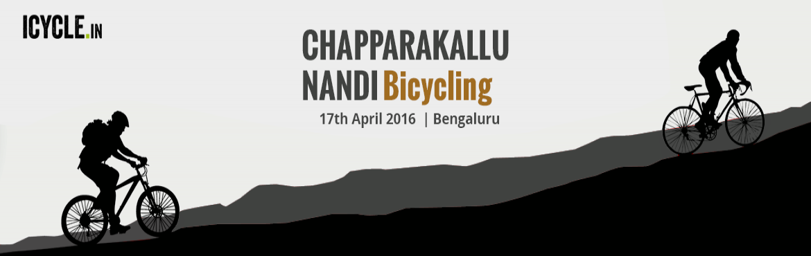 Book Online Tickets for CHAPPARAKALLU  NANDI Bicycling Event, Bengaluru. Level 2: Approx 33 kms from Chapparakallu all the way to the Nandi hilltop and back down the same way…   What's a trail without peddling uphill and what better way to test yourself closer to Bengaluru City than scalin