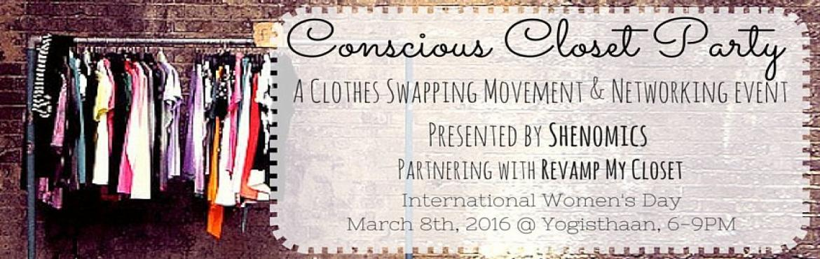 Book Online Tickets for Conscious Closet, Bengaluru. Conscious Closet Party: A Clothe Swapping Movement & Networking EventBrought to you by Shenomics on International Women's Day!Give your closet a socially responsible makeover!Bring in two (or more) of your almost new or lightly worn pieces